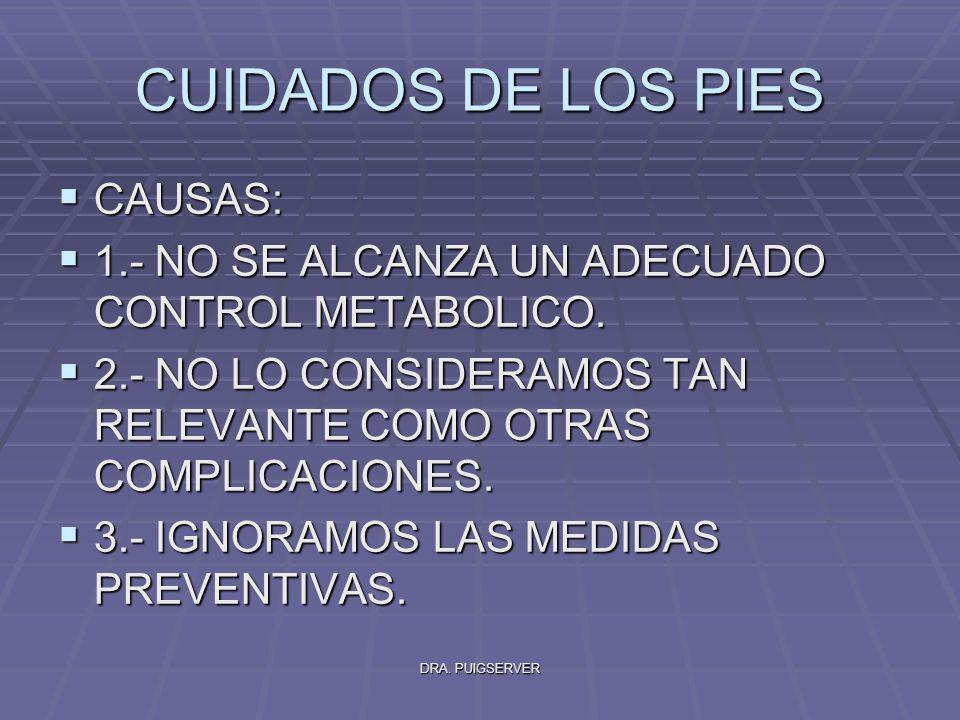 CUIDADOS DE LOS PIES CAUSAS: