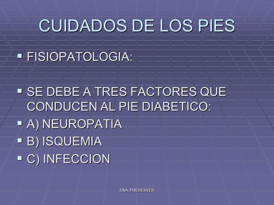 CUIDADOS DE LOS PIES FISIOPATOLOGIA: