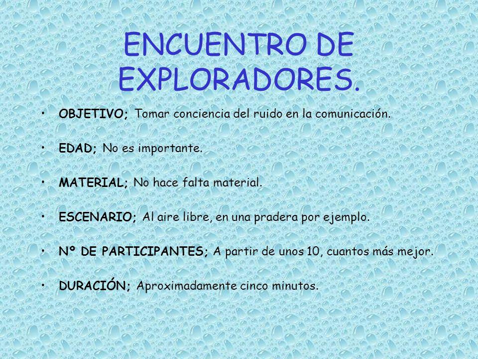 ENCUENTRO DE EXPLORADORES.