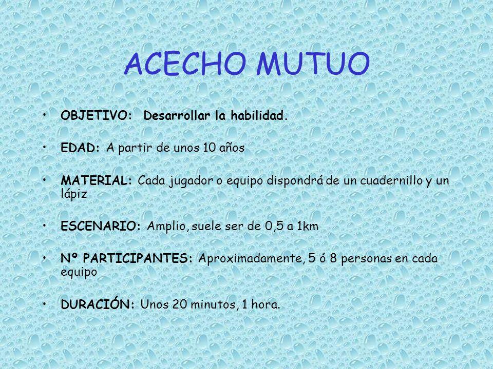ACECHO MUTUO OBJETIVO: Desarrollar la habilidad.