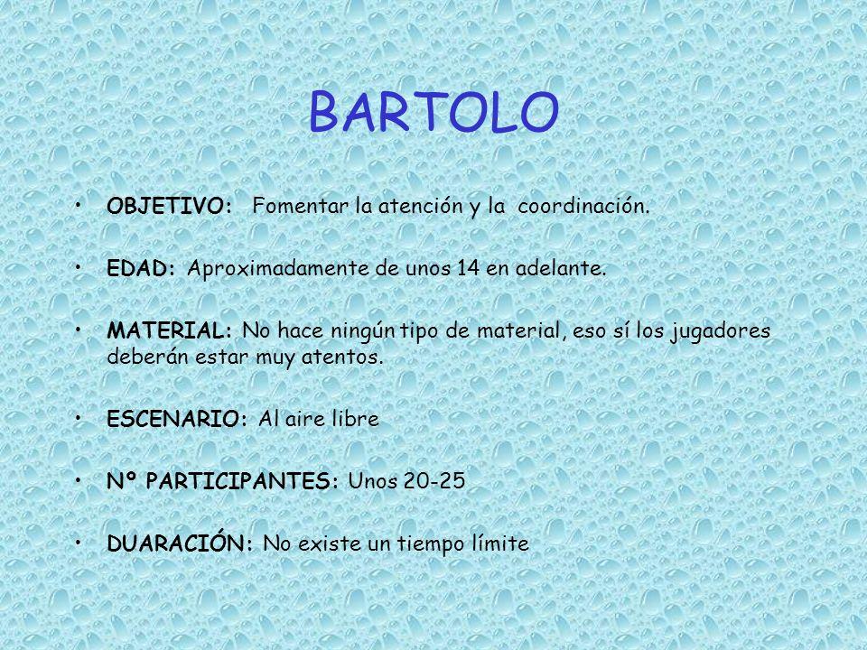 BARTOLO OBJETIVO: Fomentar la atención y la coordinación.