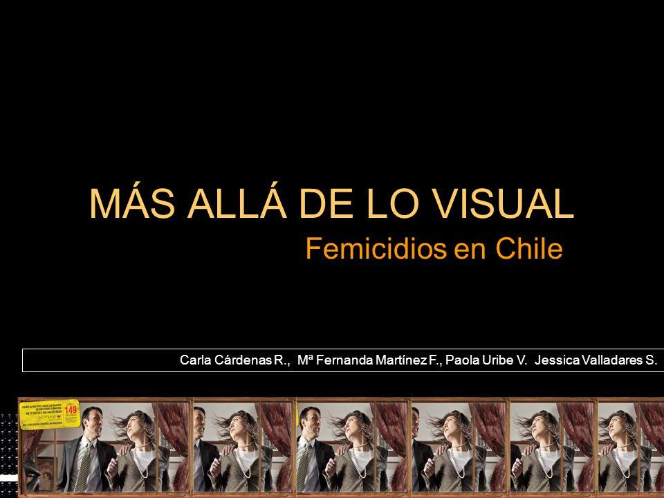 MÁS ALLÁ DE LO VISUAL Femicidios en Chile