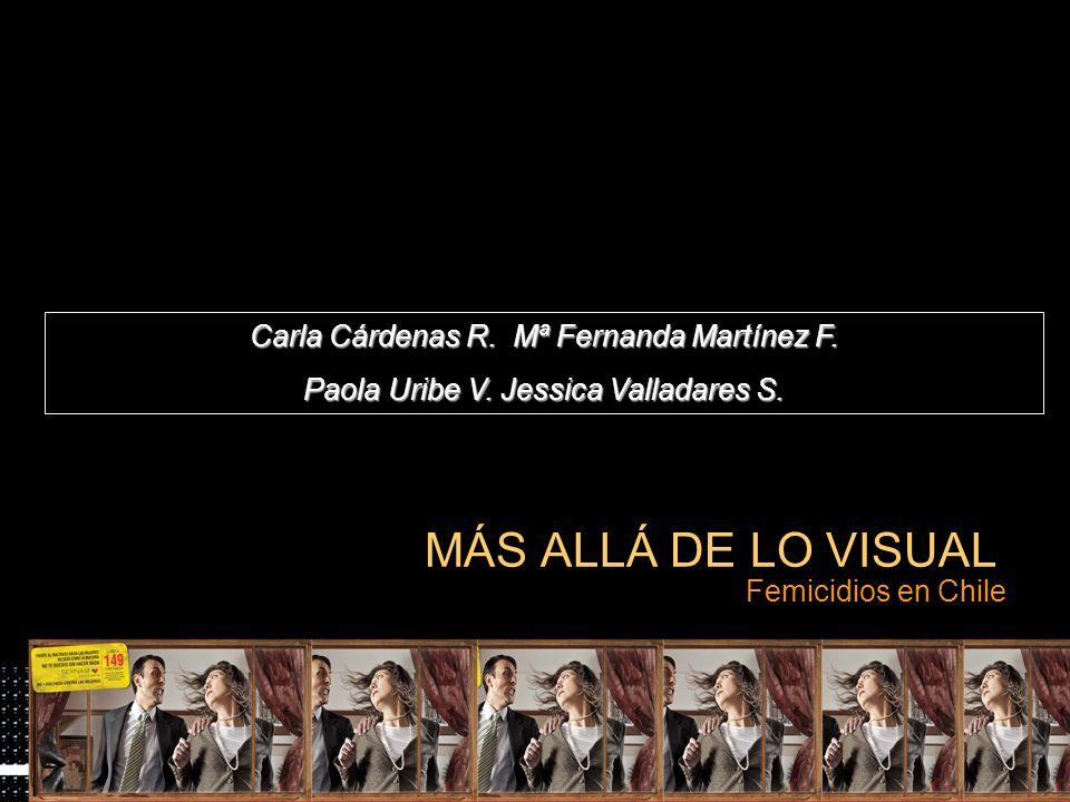 MÁS ALLÁ DE LO VISUAL Carla Cárdenas R. Mª Fernanda Martínez F.