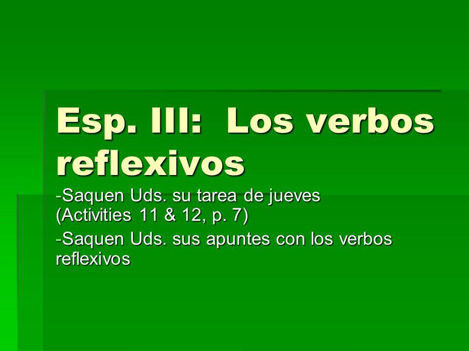 Esp. III: Los verbos reflexivos