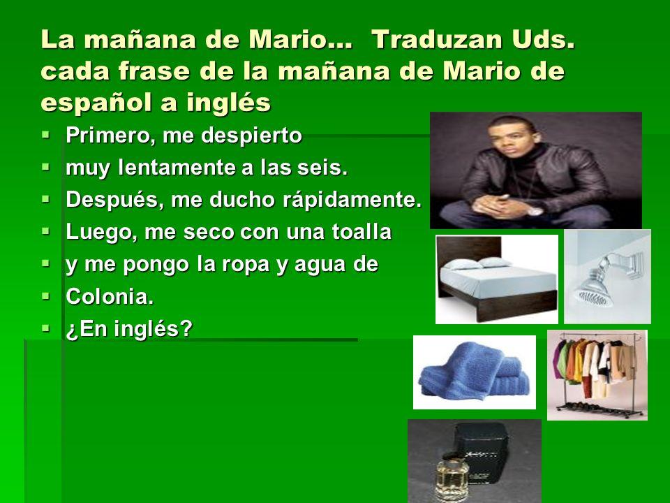 La mañana de Mario… Traduzan Uds