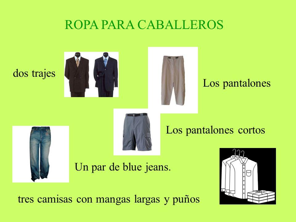 ROPA PARA CABALLEROS dos trajes Los pantalones Los pantalones cortos