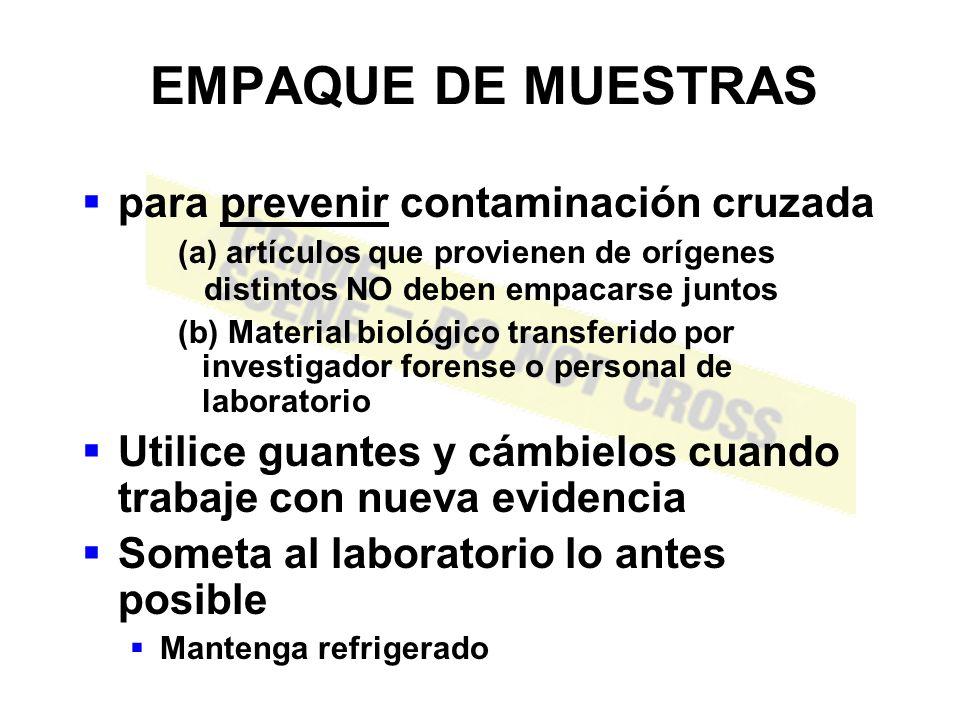 EMPAQUE DE MUESTRAS para prevenir contaminación cruzada (a) artículos que provienen de orígenes distintos NO deben empacarse juntos.