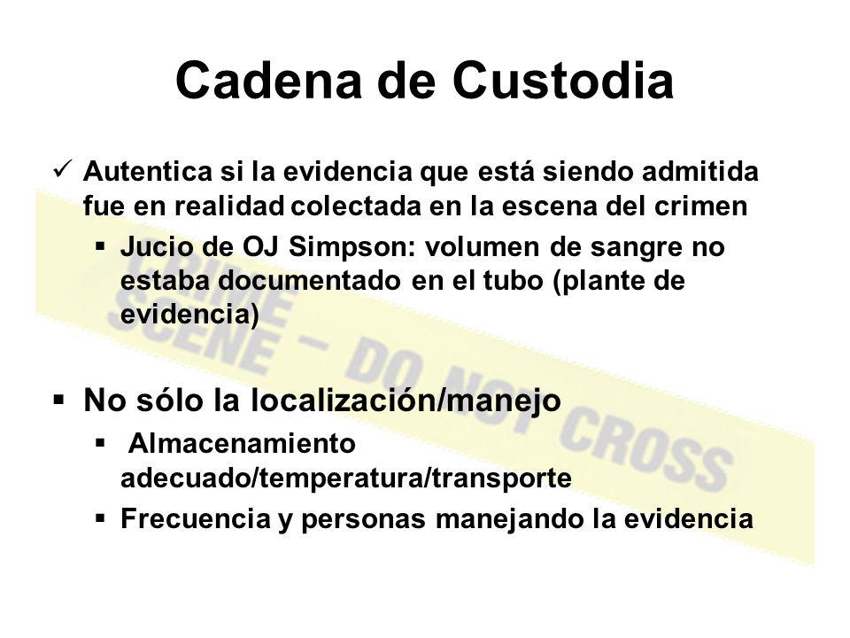 Cadena de Custodia No sólo la localización/manejo