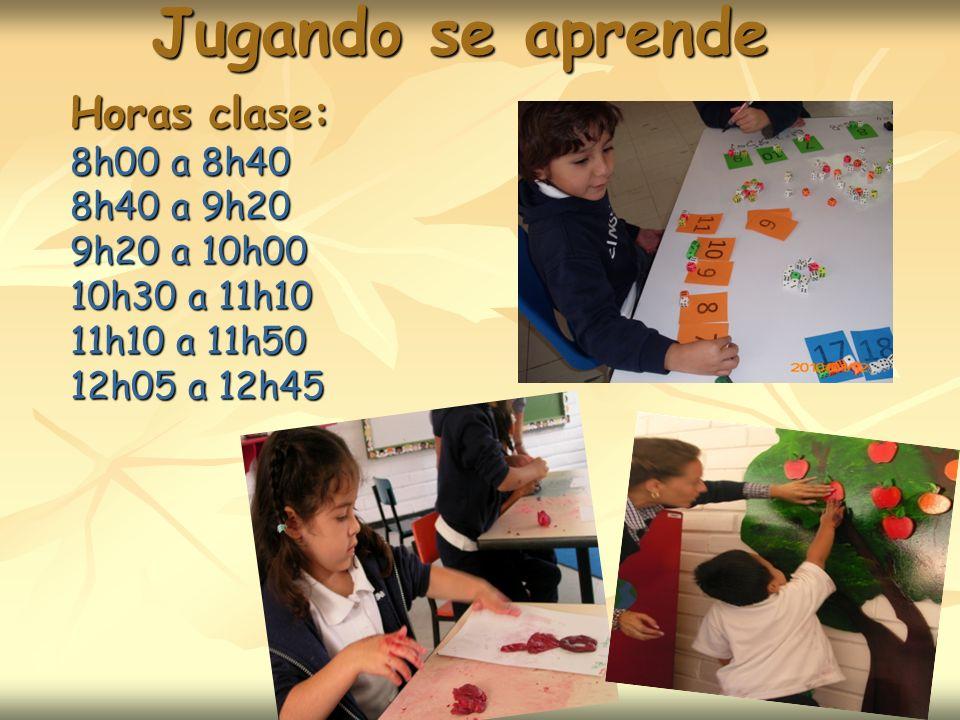 Jugando se aprende Horas clase: 8h00 a 8h40 8h40 a 9h20 9h20 a 10h00 10h30 a 11h10. 11h10 a 11h50.