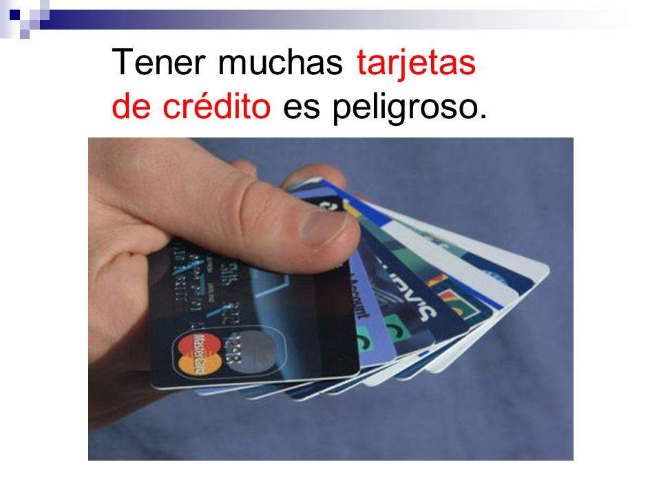 Tener muchas tarjetas de crédito es peligroso.