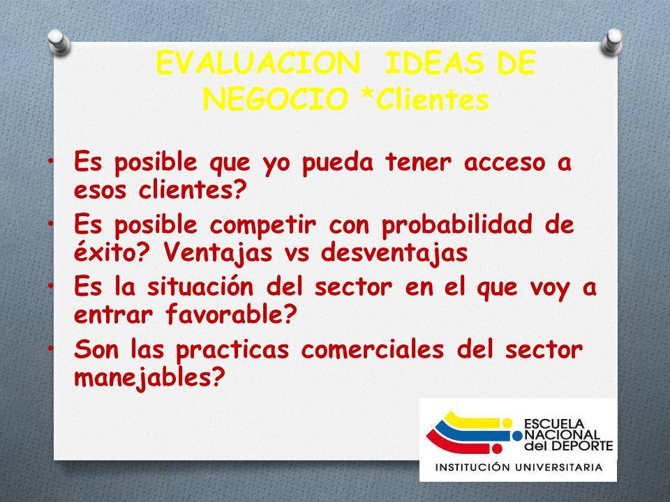 EVALUACION IDEAS DE NEGOCIO *Clientes