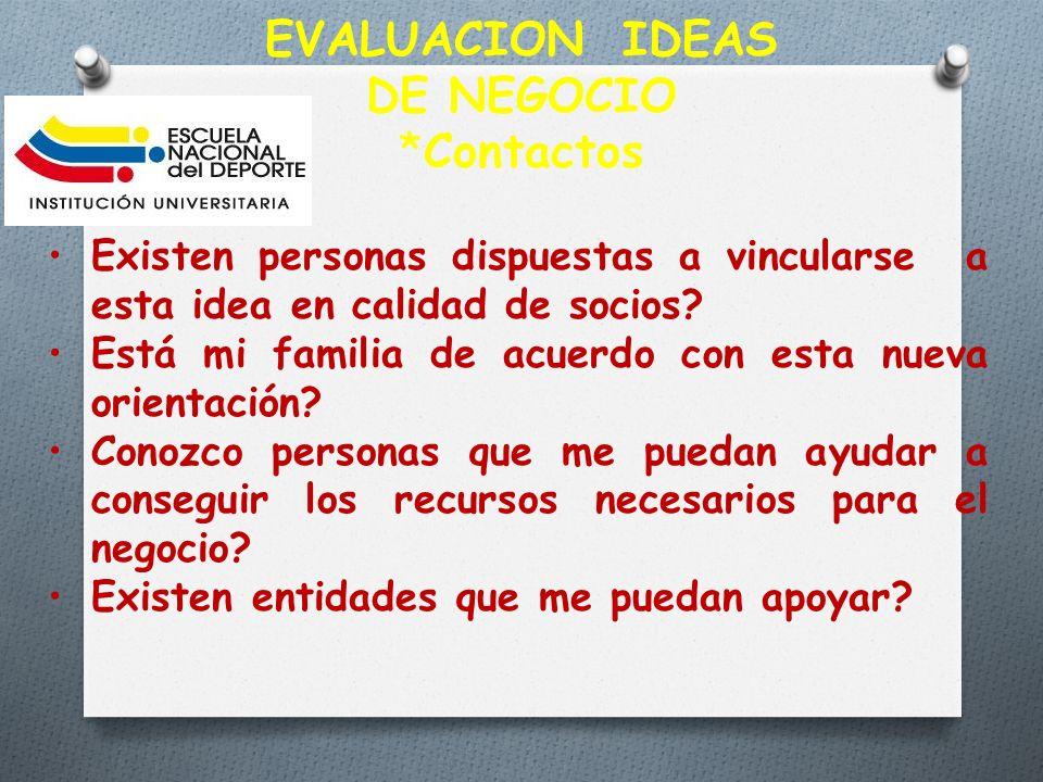 EVALUACION IDEAS DE NEGOCIO *Contactos