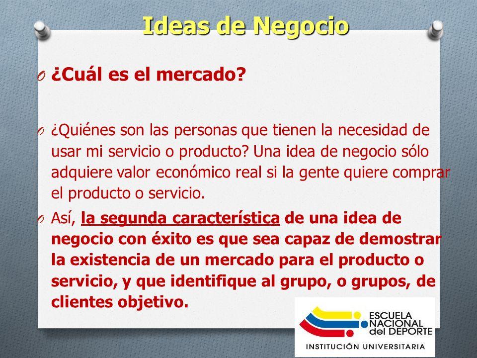 Ideas de Negocio ¿Cuál es el mercado