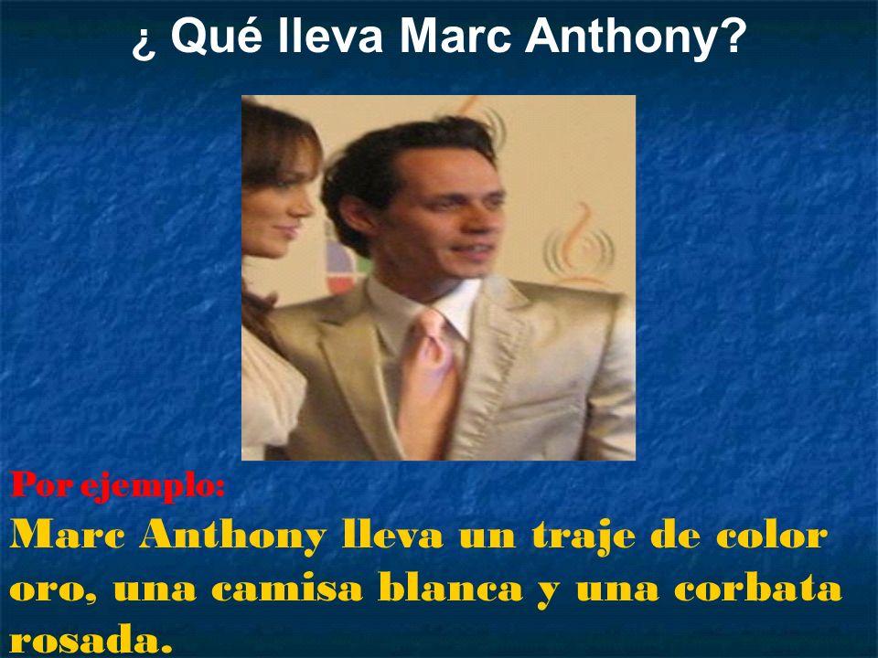 ¿ Qué lleva Marc Anthony
