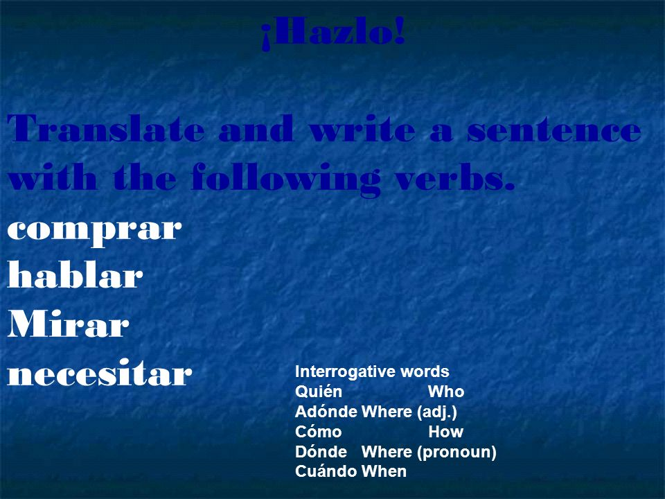 Translate and write a sentence with the following verbs. comprar