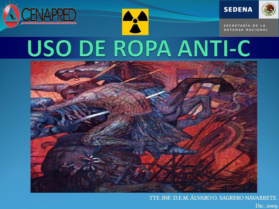 USO DE ROPA ANTI-C TTE. INF. D.E.M. ÁLVARO O. SAGRERO NAVARRETE.