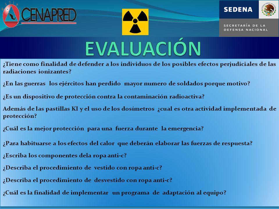 EVALUACIÓN ¿Tiene como finalidad de defender a los individuos de los posibles efectos perjudiciales de las radiaciones ionizantes