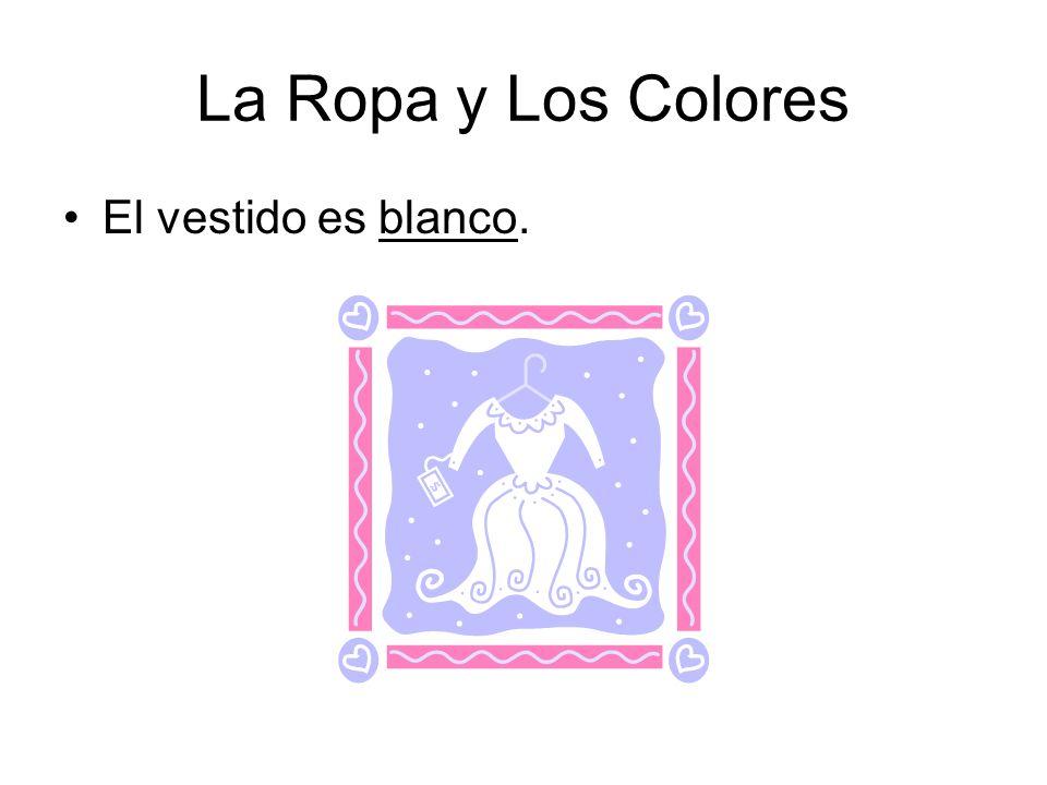 La Ropa y Los Colores El vestido es blanco.