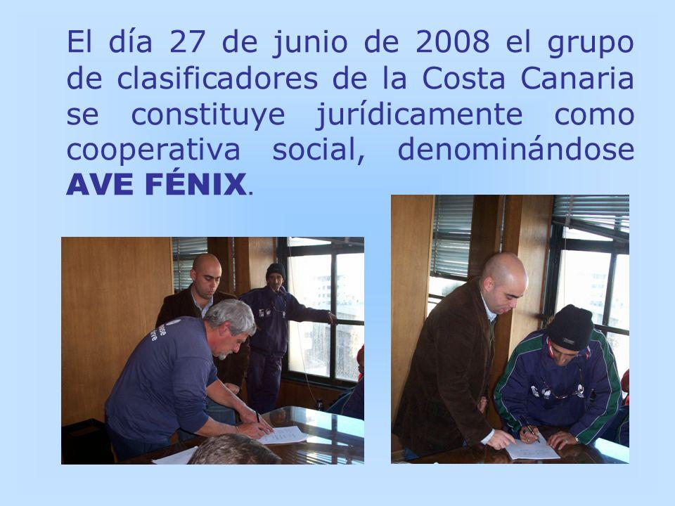 El día 27 de junio de 2008 el grupo de clasificadores de la Costa Canaria se constituye jurídicamente como cooperativa social, denominándose AVE FÉNIX.