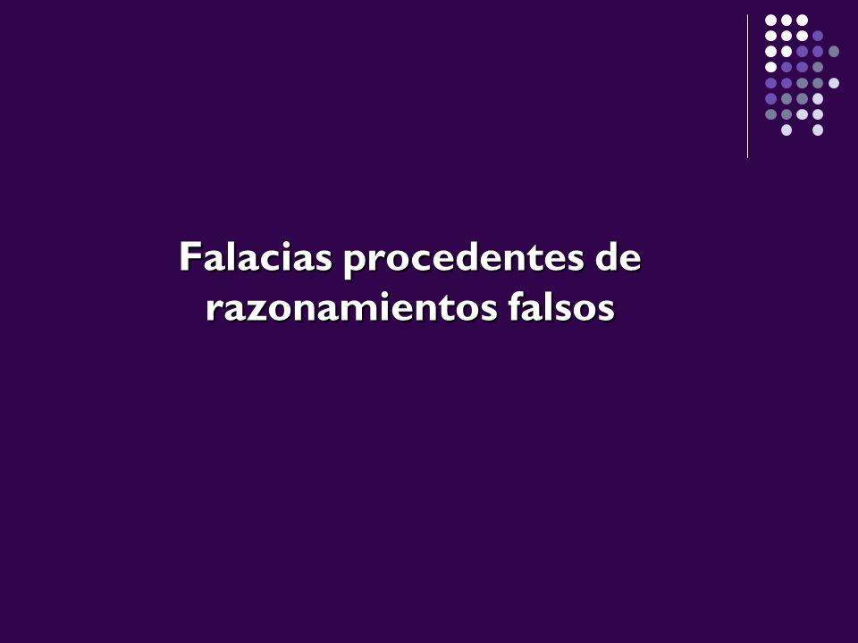 Falacias procedentes de razonamientos falsos