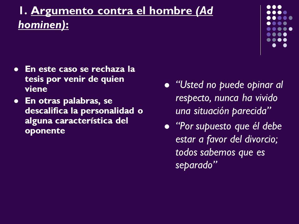 1. Argumento contra el hombre (Ad hominen):