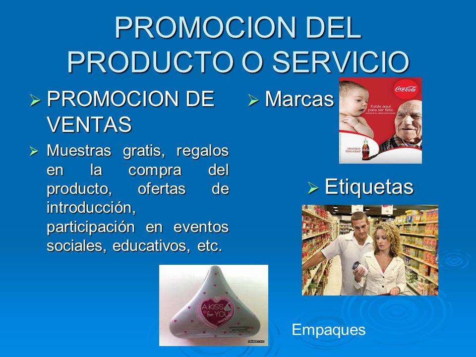 PROMOCION DEL PRODUCTO O SERVICIO