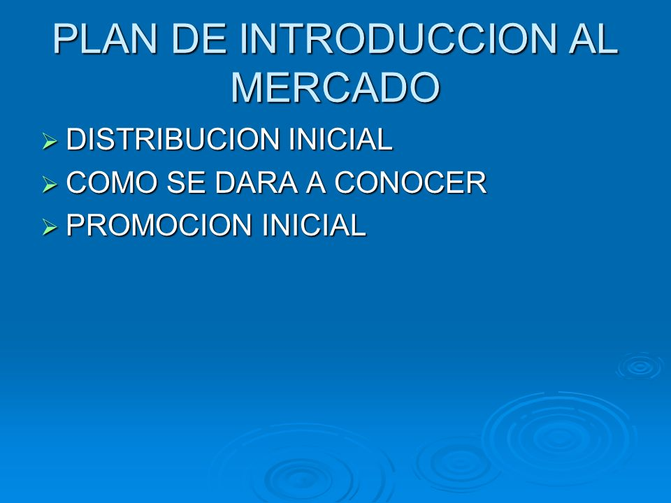 PLAN DE INTRODUCCION AL MERCADO