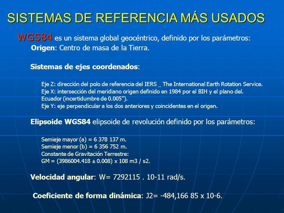 SISTEMAS DE REFERENCIA MÁS USADOS