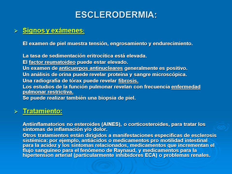 ESCLERODERMIA: Signos y exámenes: Tratamiento: