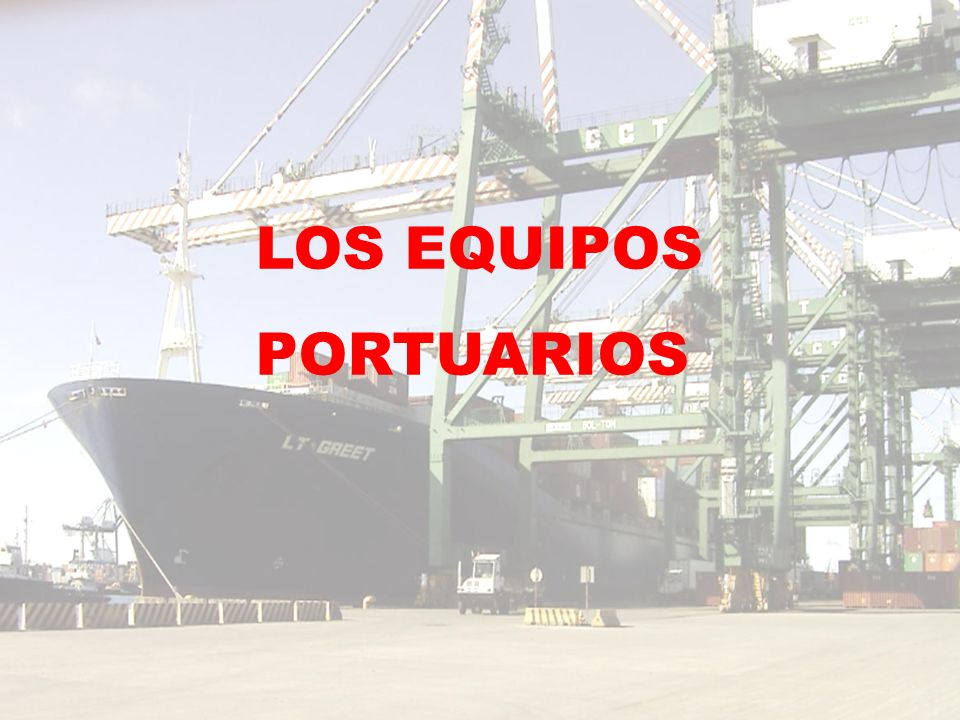LOS EQUIPOS PORTUARIOS