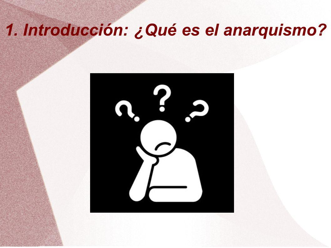 1. Introducción: ¿Qué es el anarquismo