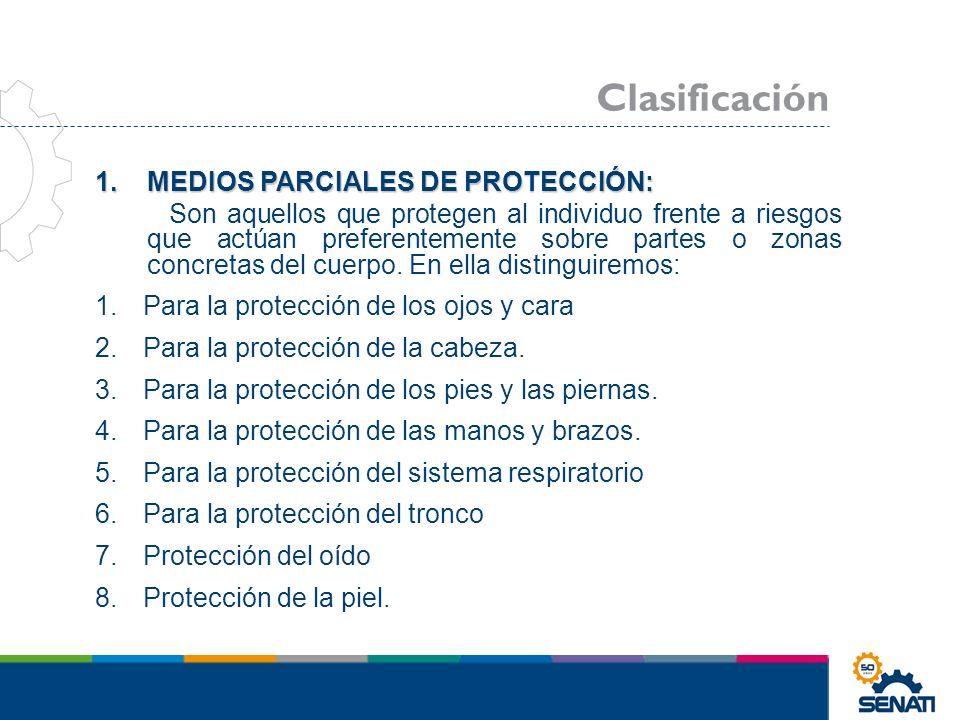 Clasificación MEDIOS PARCIALES DE PROTECCIÓN: