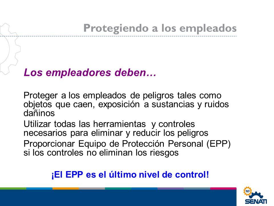 ¡El EPP es el último nivel de control!