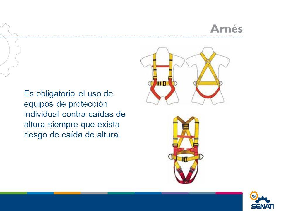 Arnés Es obligatorio el uso de equipos de protección individual contra caídas de altura siempre que exista riesgo de caída de altura.