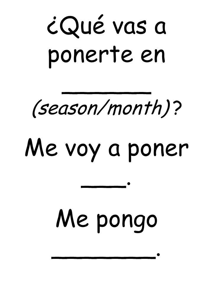 ¿Qué vas a ponerte en ______ (season/month)