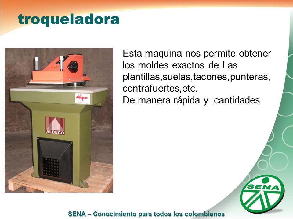 troqueladora Esta maquina nos permite obtener los moldes exactos de Las plantillas,suelas,tacones,punteras,