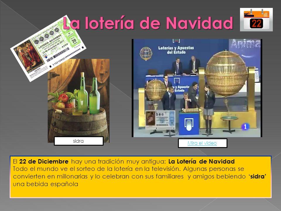 La lotería de Navidad sidra. Mira el video. El 22 de Diciembre hay una tradición muy antigua: La Lotería de Navidad.