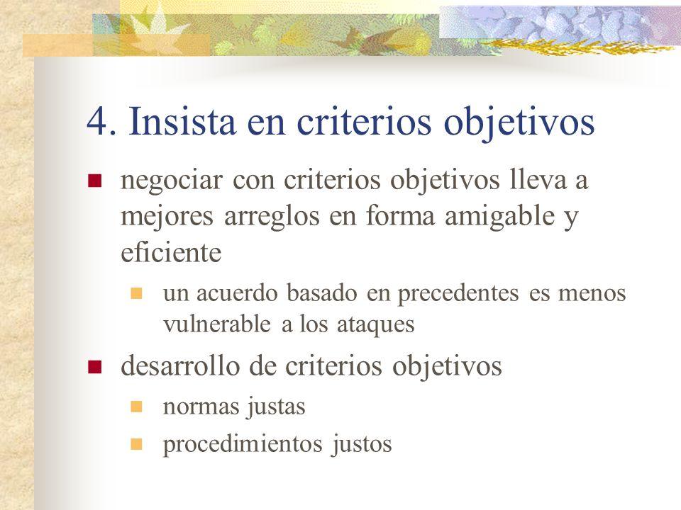 4. Insista en criterios objetivos