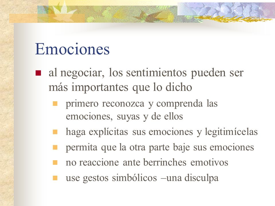 Emociones al negociar, los sentimientos pueden ser más importantes que lo dicho. primero reconozca y comprenda las emociones, suyas y de ellos.