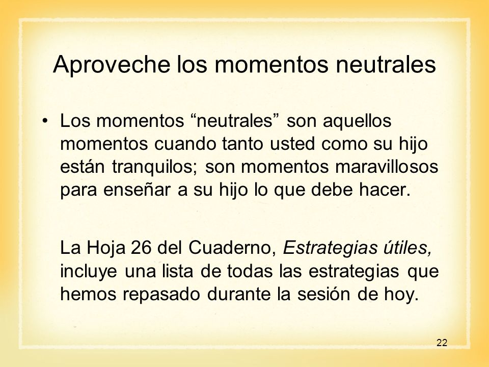 Aproveche los momentos neutrales