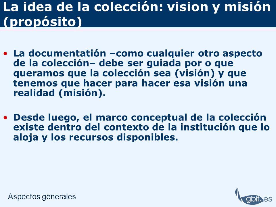 La idea de la colección: vision y misión (propósito)