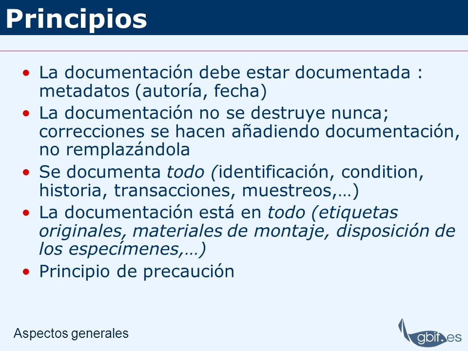 PrincipiosLa documentación debe estar documentada : metadatos (autoría, fecha)