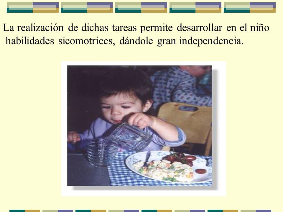 La realización de dichas tareas permite desarrollar en el niño