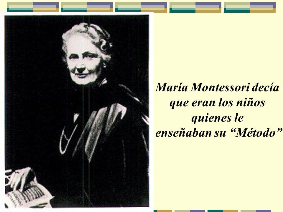 María Montessori decía