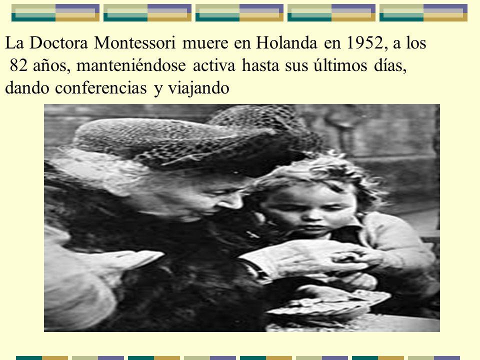 La Doctora Montessori muere en Holanda en 1952, a los