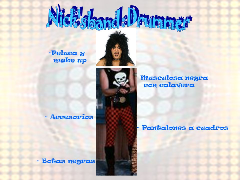 Nick s band : Drummer Musculosa negra Peluca y make up con calavera