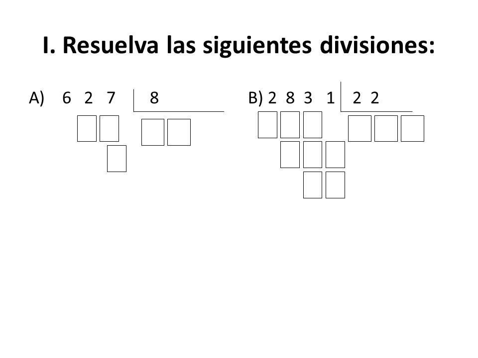 I. Resuelva las siguientes divisiones: