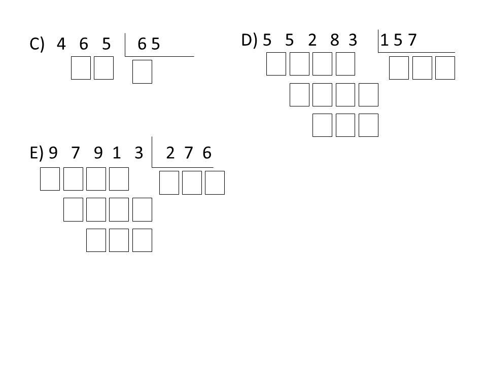 D) 5 5 2 8 3 1 5 7 4 6 5 6 5 E) 9 7 9 1 3 2 7 6