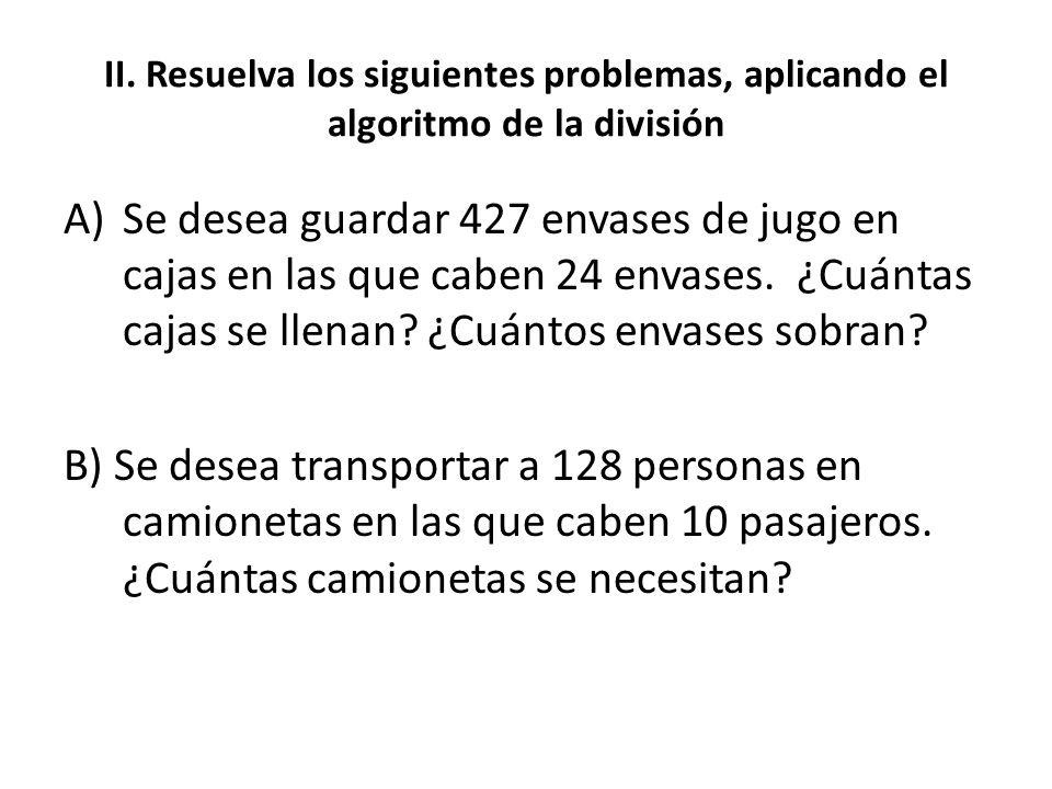 II. Resuelva los siguientes problemas, aplicando el algoritmo de la división
