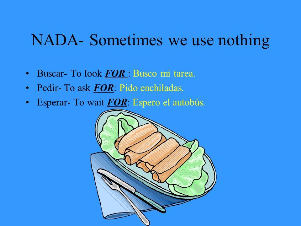 NADA- Sometimes we use nothing